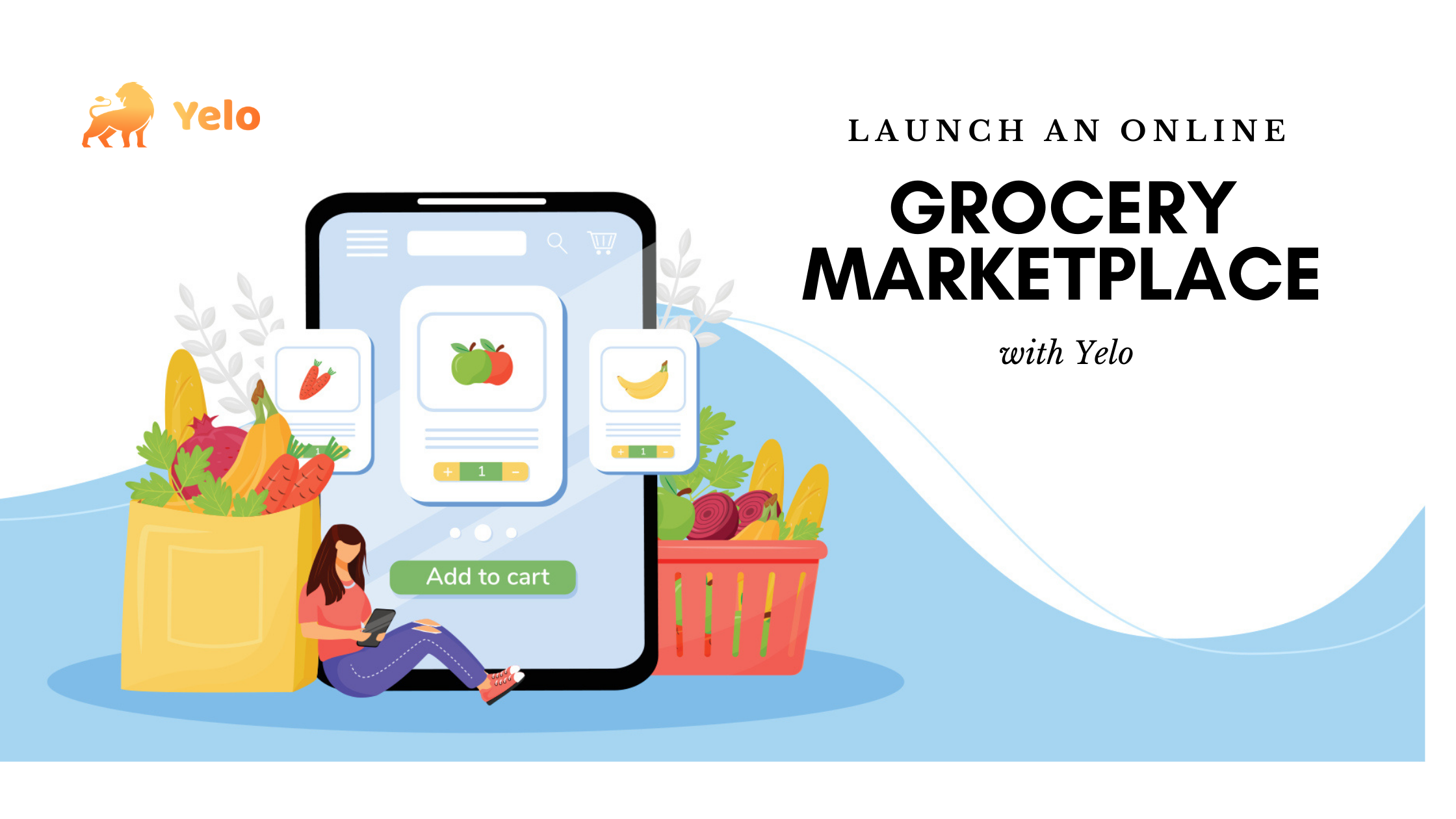 How to Start your Own Grocery Marketplace | Best Grocery Marketplace  Platform - Yelo